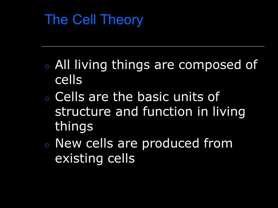 The Cell Theory ○ All living things are composed of cells ○ Cells are the basic units of structure and function in living things ○ New cells are produ