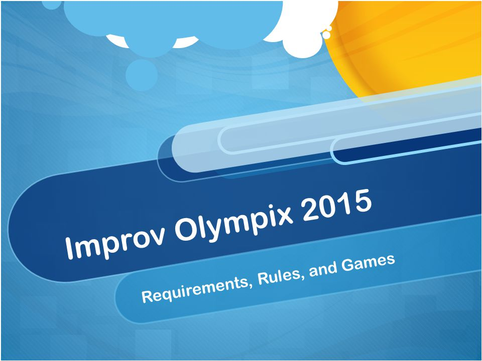 Improv Olympix 2015 Requirements, Rules, and Games