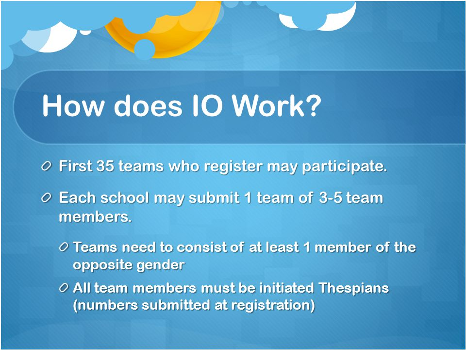 How does IO Work. First 35 teams who register may participate.