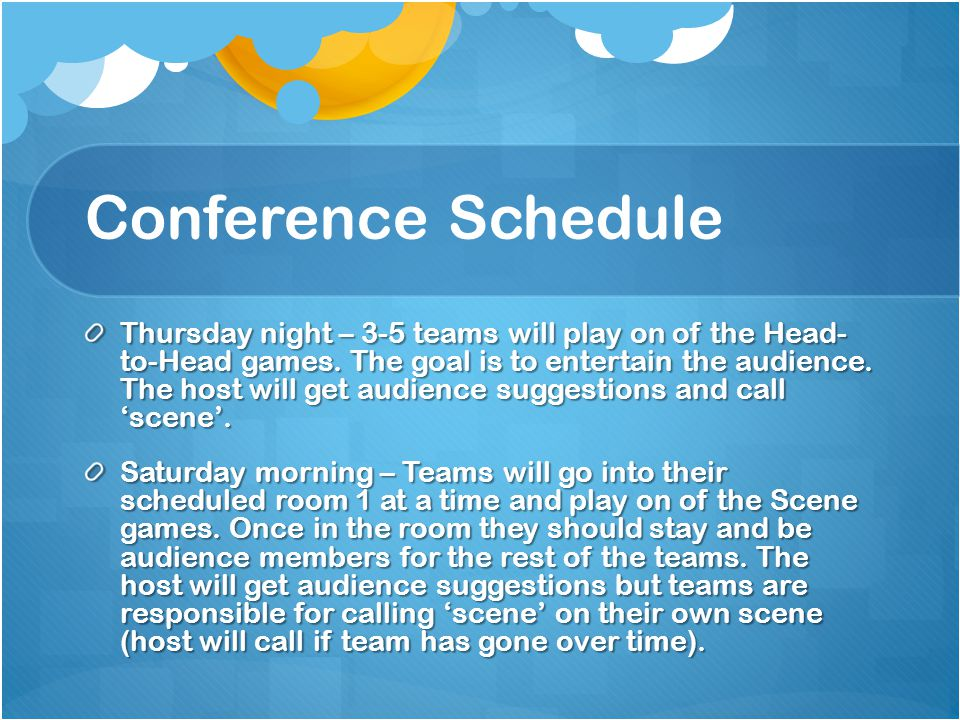 Conference Schedule Thursday night – 3-5 teams will play on of the Head- to-Head games.