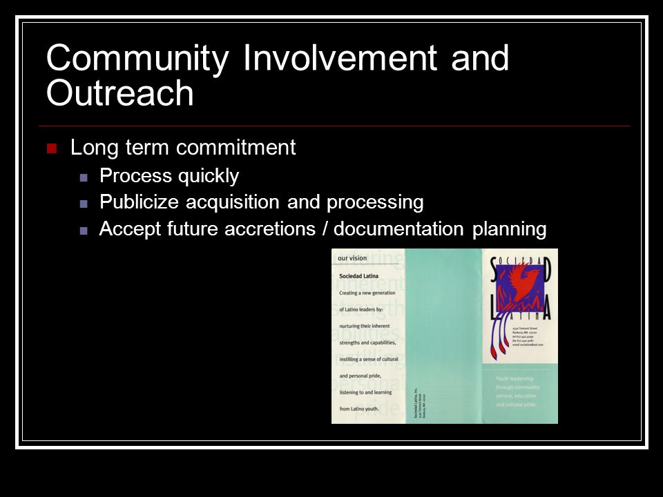 Community Involvement and Outreach Long term commitment Process quickly Publicize acquisition and processing Accept future accretions / documentation planning
