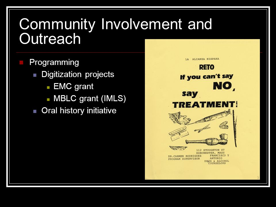 Community Involvement and Outreach Programming Digitization projects EMC grant MBLC grant (IMLS) Oral history initiative