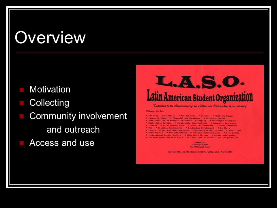 Overview Motivation Collecting Community involvement and outreach Access and use