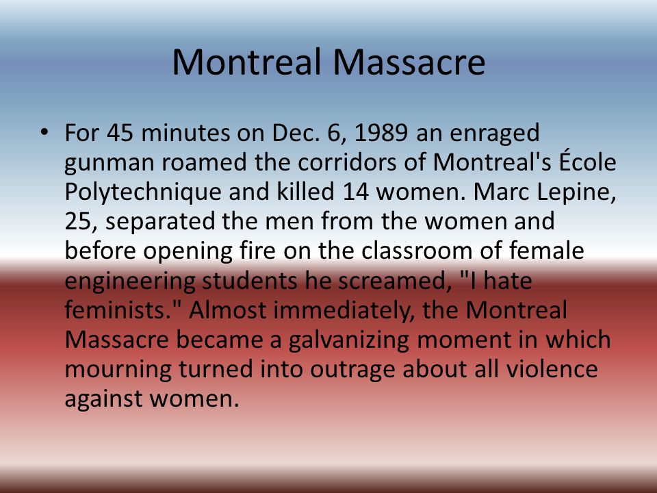 Montreal Massacre For 45 minutes on Dec.
