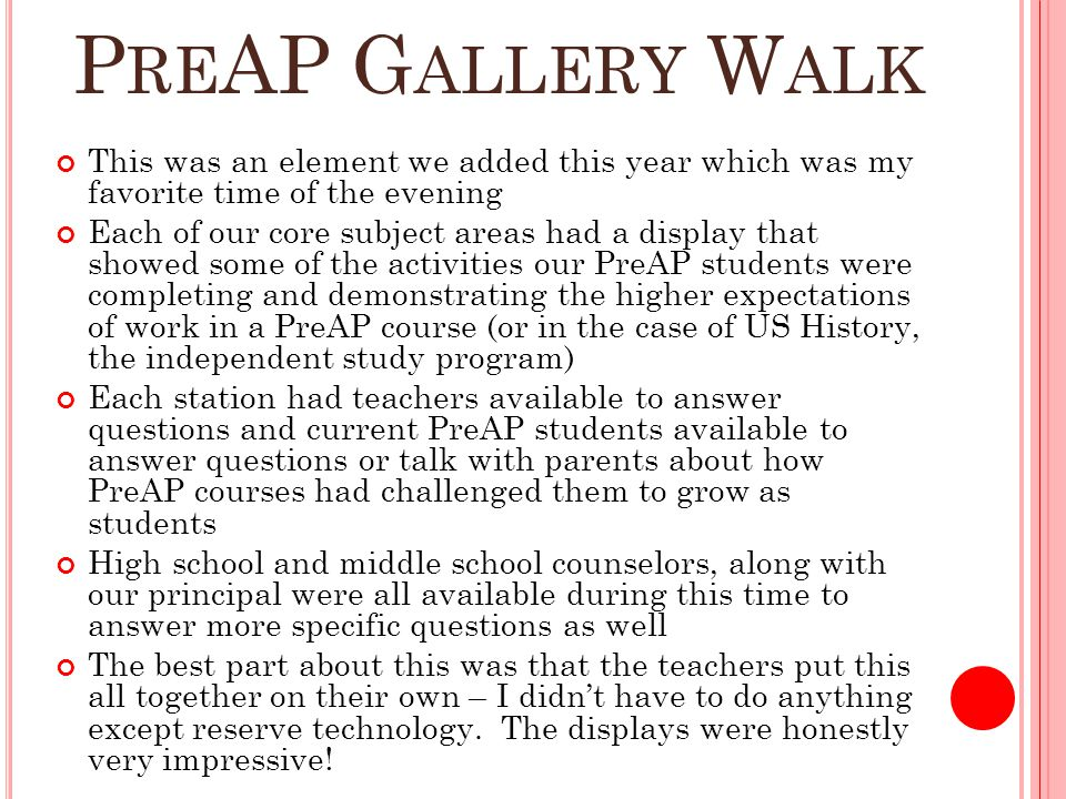 P RE AP G ALLERY W ALK This was an element we added this year which was my favorite time of the evening Each of our core subject areas had a display t