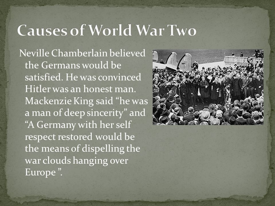 Neville Chamberlain believed the Germans would be satisfied.