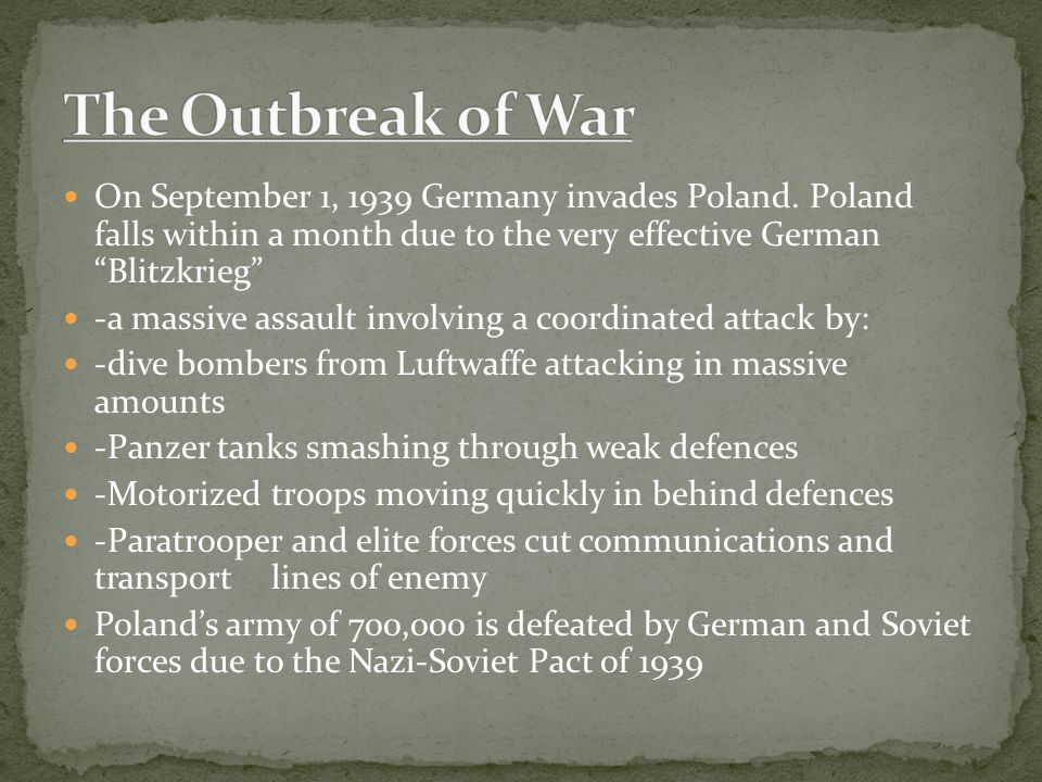 """On September 1, 1939 Germany invades Poland. Poland falls within a month due to the very effective German """"Blitzkrieg"""" -a massive assault involving a"""