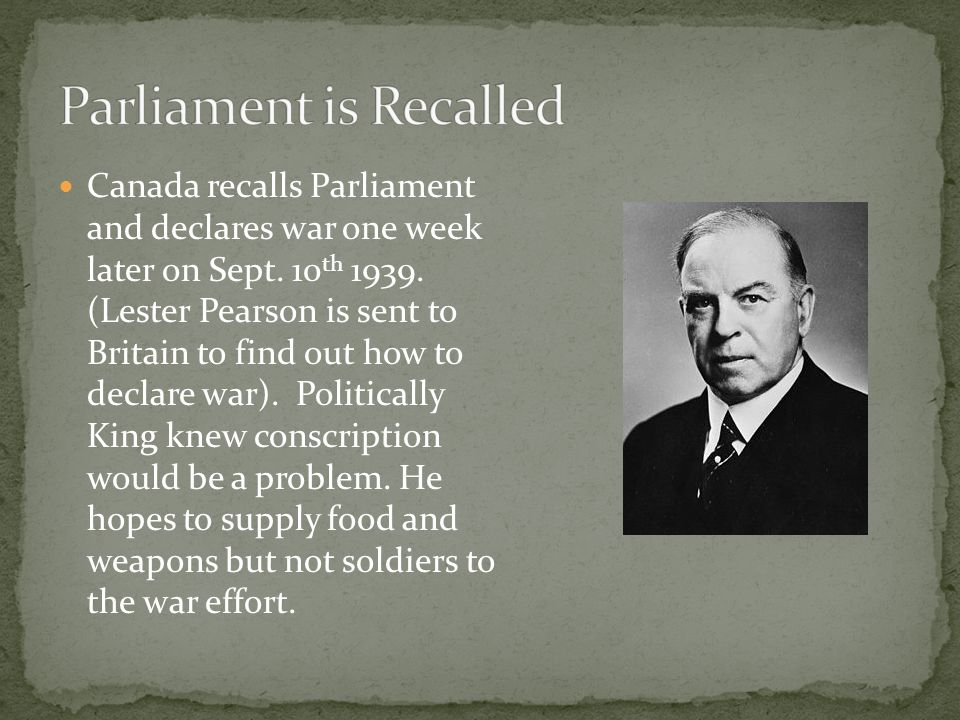 Canada recalls Parliament and declares war one week later on Sept.