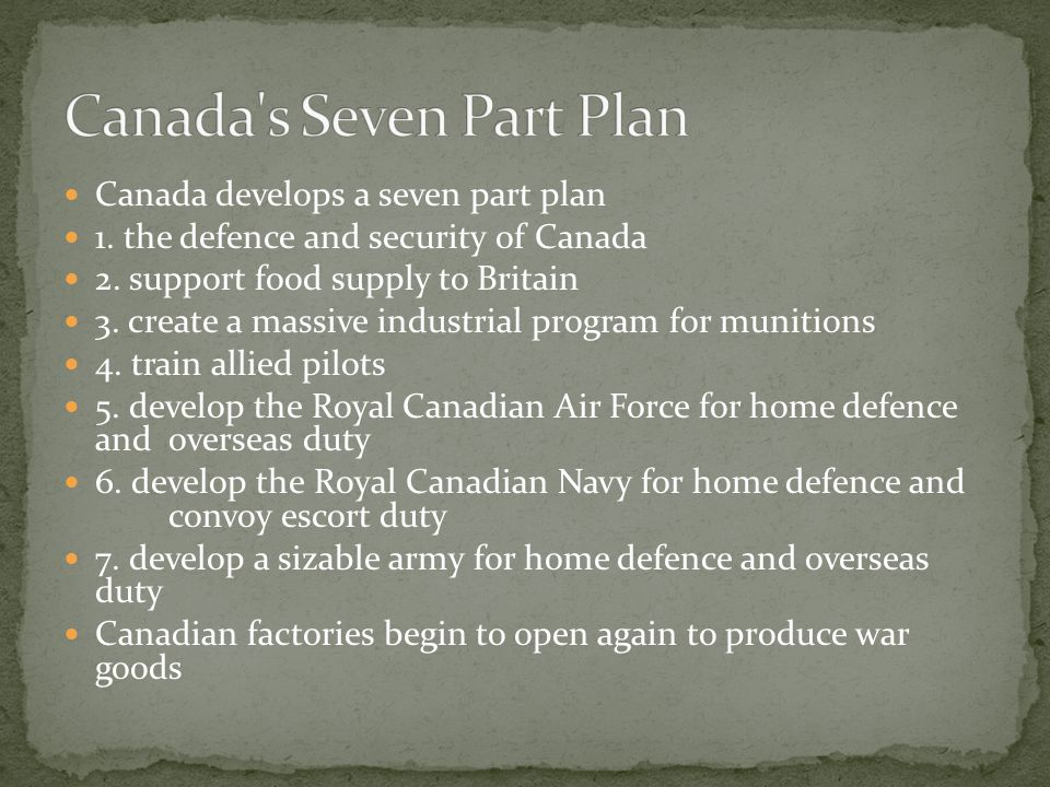 Canada develops a seven part plan 1.the defence and security of Canada 2.