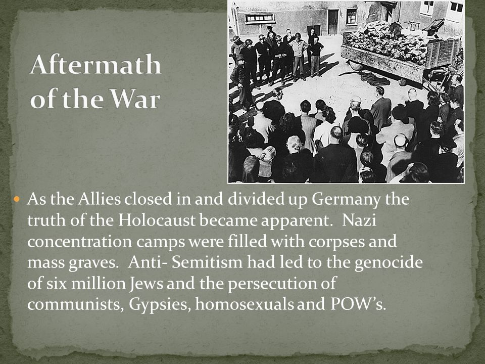 As the Allies closed in and divided up Germany the truth of the Holocaust became apparent.
