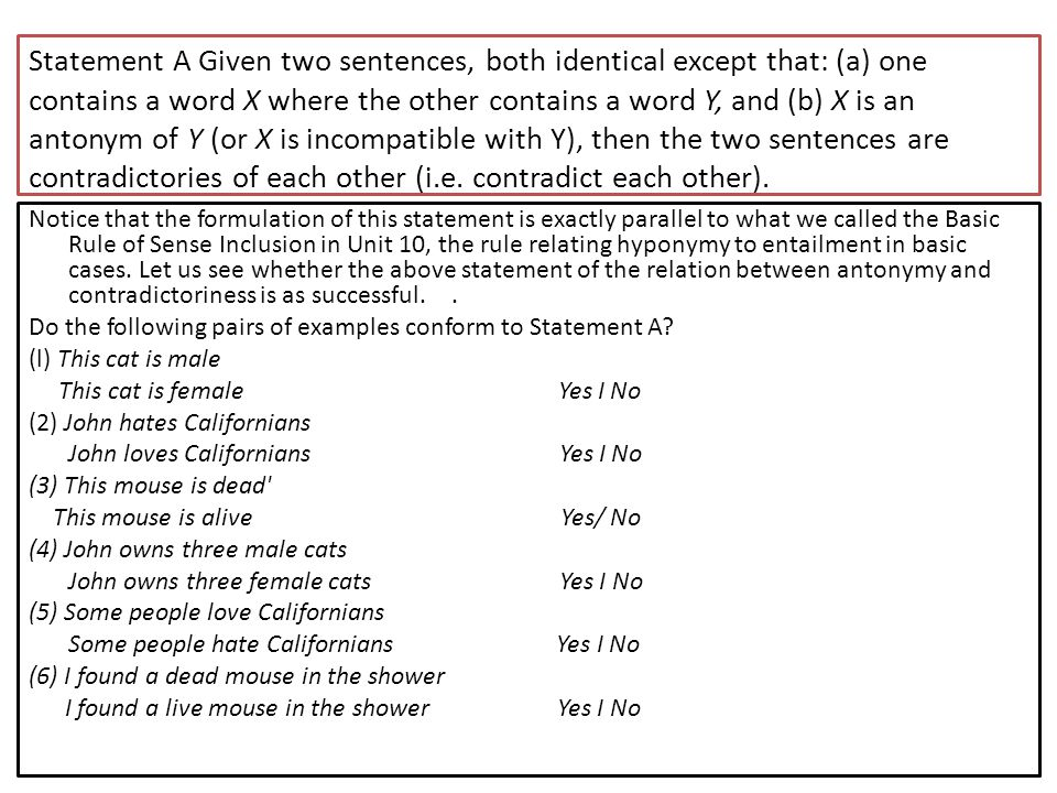 Statement A Given two sentences, both identical except that: (a) one contains a word X where the other contains a word Y, and (b) X is an antonym of Y