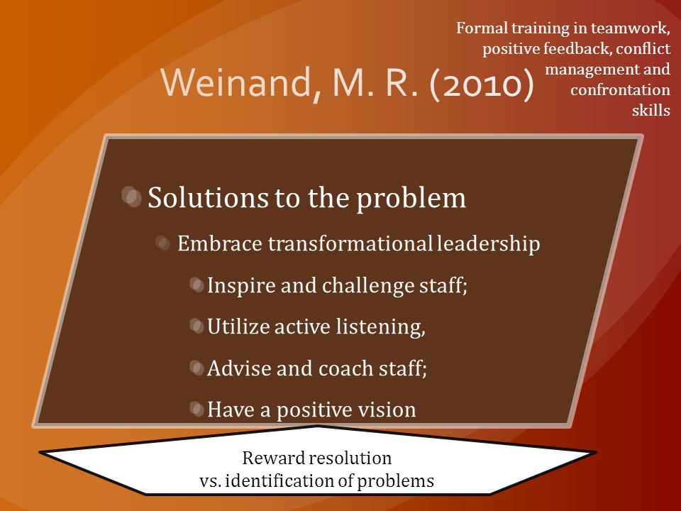 Reward resolution vs. identification of problems Formal training in teamwork, positive feedback, conflict management and confrontation skills