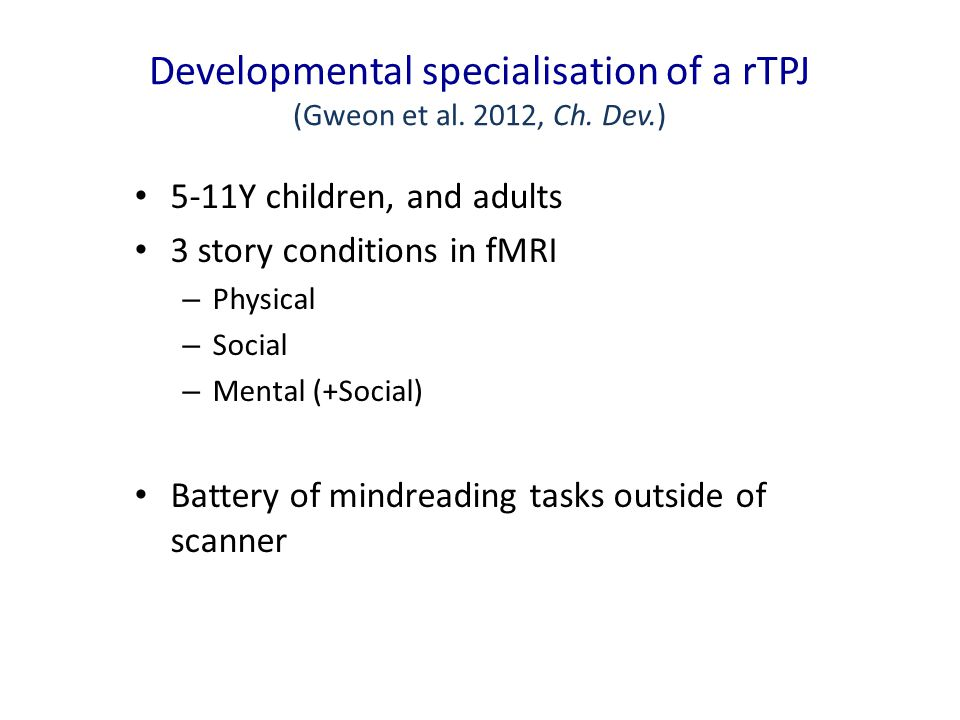 Developmental specialisation of a rTPJ (Gweon et al.