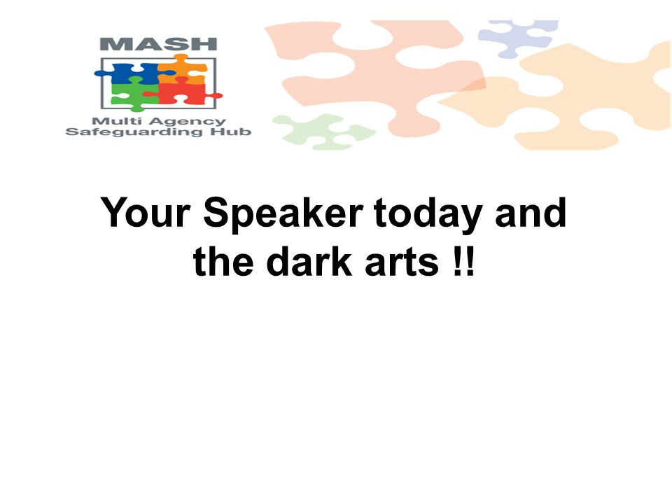 Your Speaker today and the dark arts !!