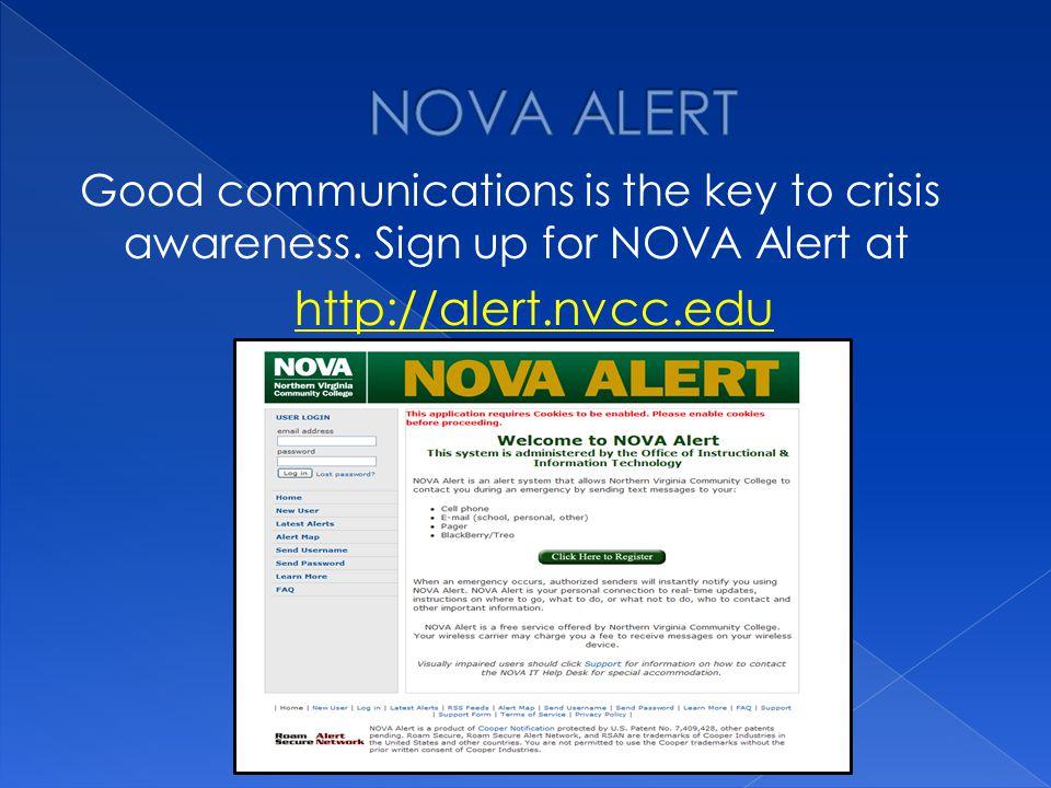 Good communications is the key to crisis awareness. Sign up for NOVA Alert at http://alert.nvcc.edu