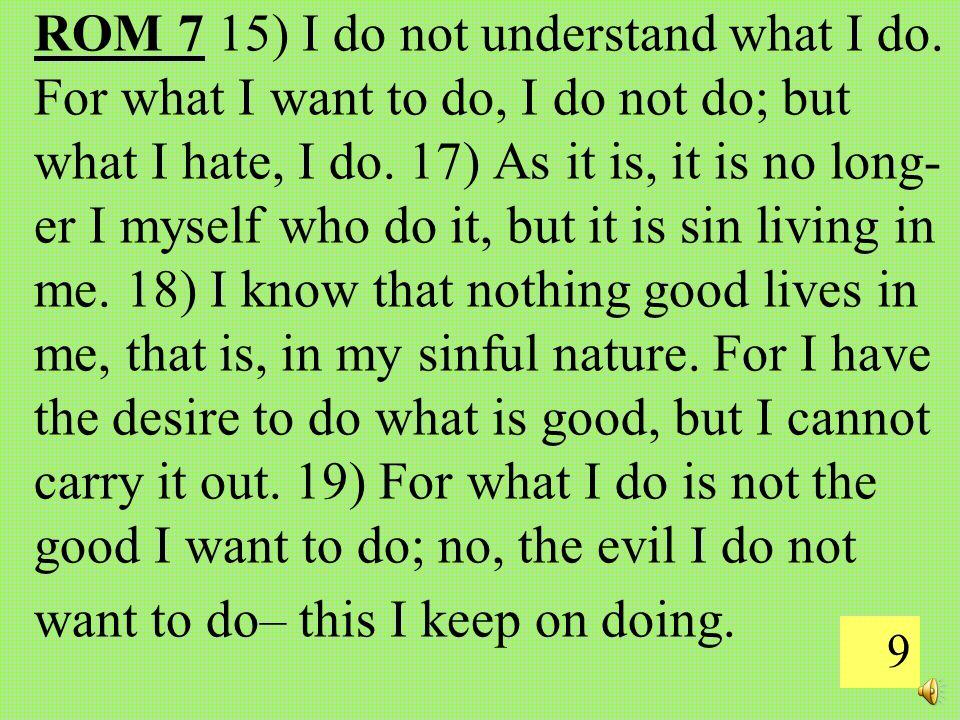 9 ROM 7 15) I do not understand what I do.