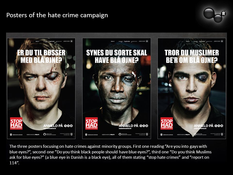 Posters of the hate crime campaign The three posters focusing on hate crimes against minority groups.