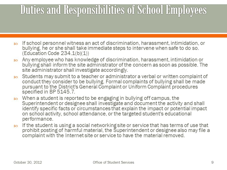  If school personnel witness an act of discrimination, harassment, intimidation, or bullying, he or she shall take immediate steps to intervene when