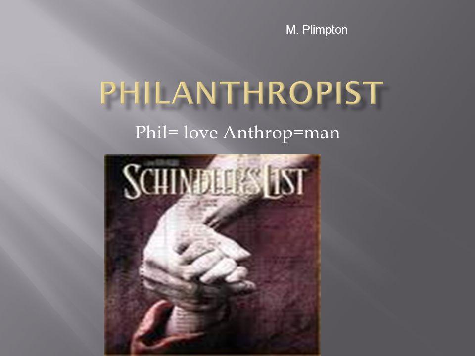 Phil= love Anthrop=man M. Plimpton