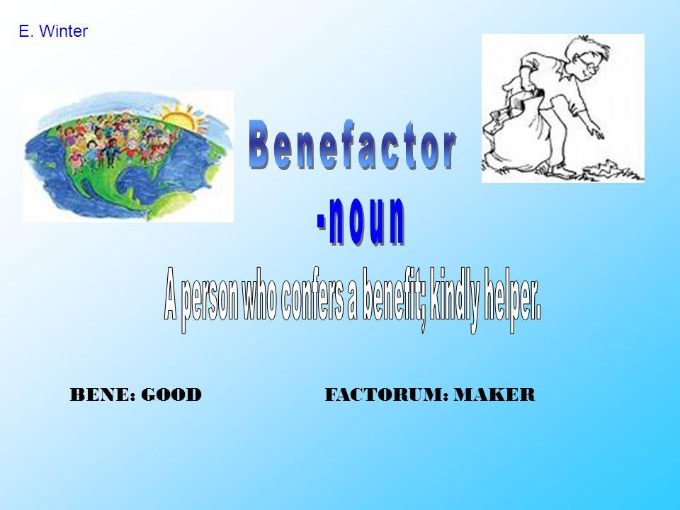 BENE: GOODFACTORUM: MAKER E. Winter