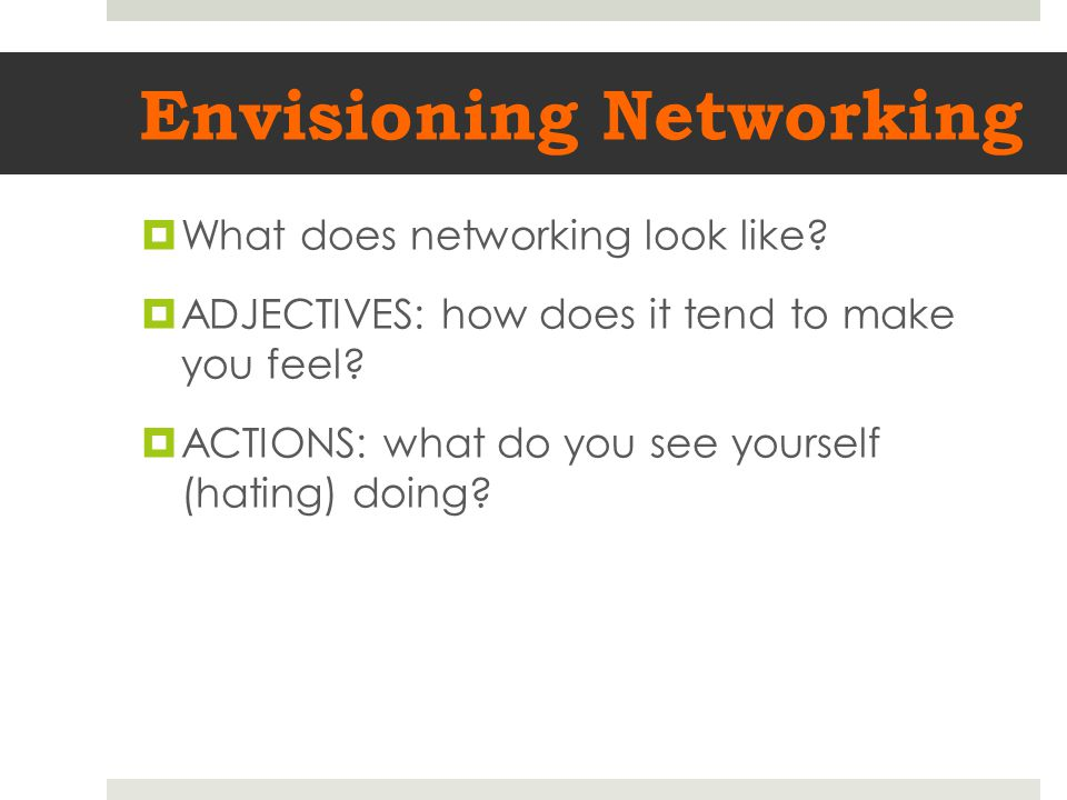 Envisioning Networking  What does networking look like.