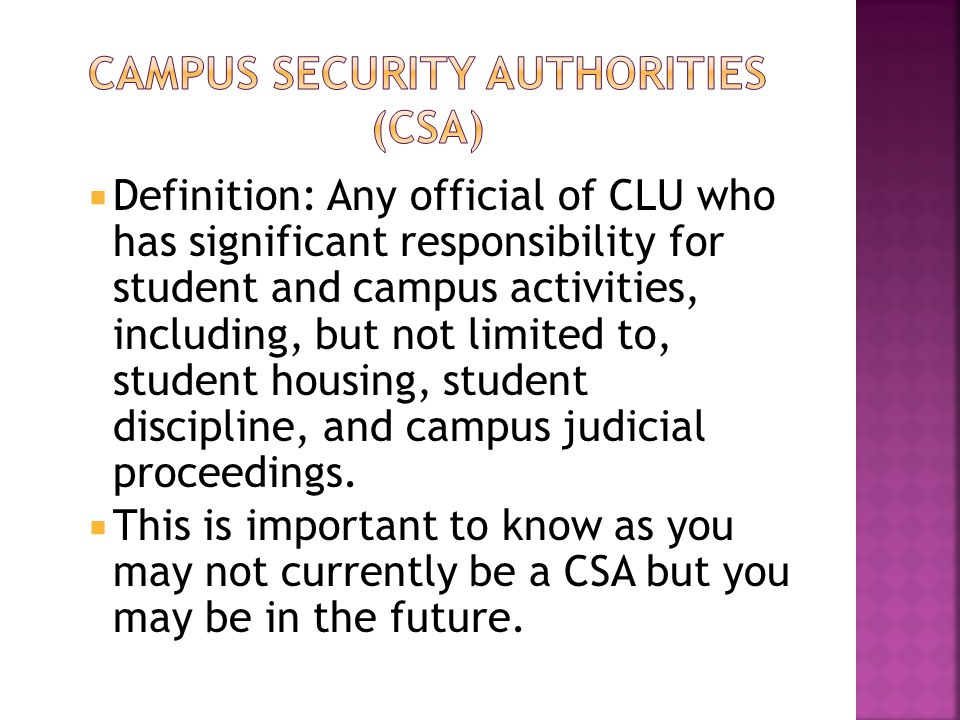  Definition: Any official of CLU who has significant responsibility for student and campus activities, including, but not limited to, student housing
