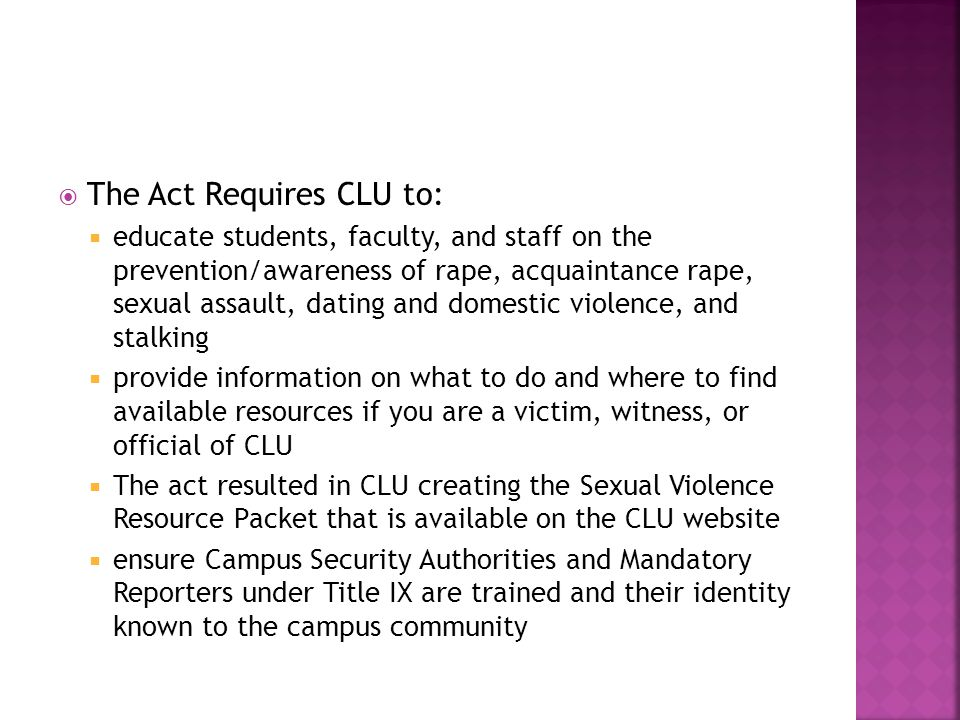  The Act Requires CLU to define:  Sexual Assault  Dating Violence  Domestic Violence  Stalking