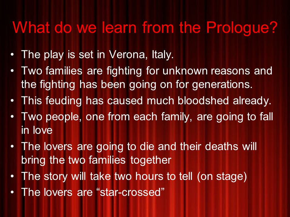 What do we learn from the Prologue. The play is set in Verona, Italy.