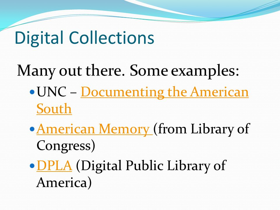 Digital Collections Many out there.