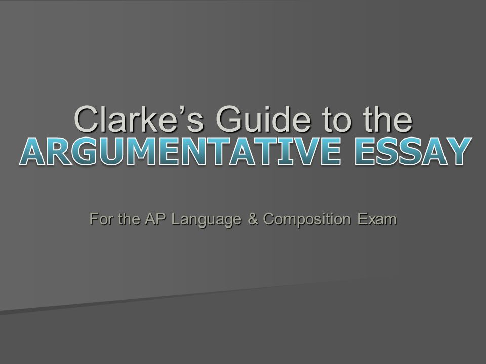Clarke's Guide to the For the AP Language & Composition Exam