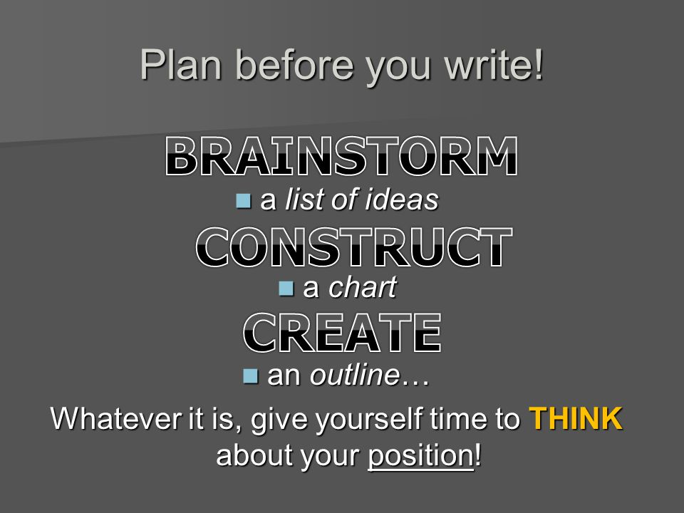 Plan before you write.