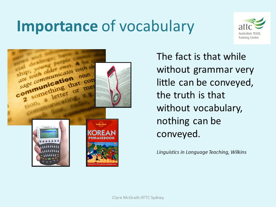 VOCABULARY MEANING & PRACTICE TASK DESIGN Clare McGrath@navitas.com ATTC BDI Sydney Uni Oct 2014 related to GE, AMEP & AE classes Using example materi