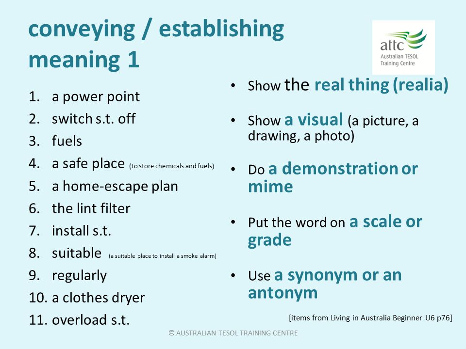 Meaning (concept) 1 establish meaning / make meaning clear elicit from sts if possible eg – show a visual of a car accident >> What's happened? + further clues if necessary eg Yes, it crashed.