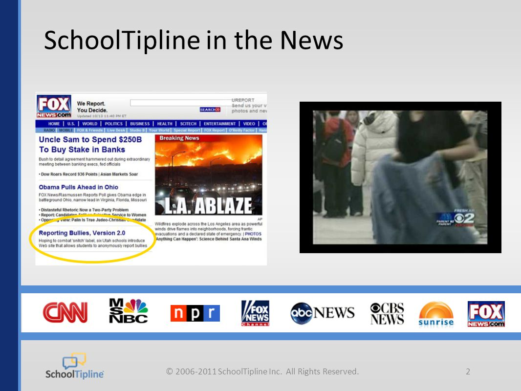 © 2006-2011 SchoolTipline Inc. All Rights Reserved.2 SchoolTipline in the News