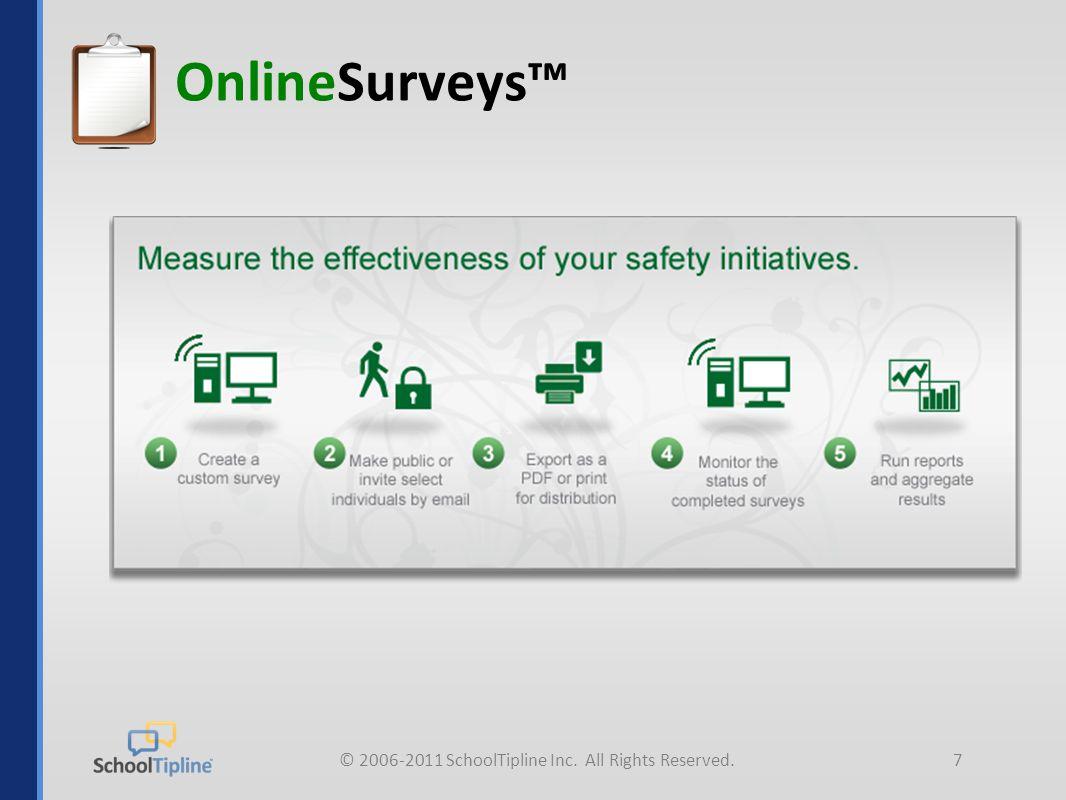 © 2006-2011 SchoolTipline Inc. All Rights Reserved.7 OnlineSurveys™