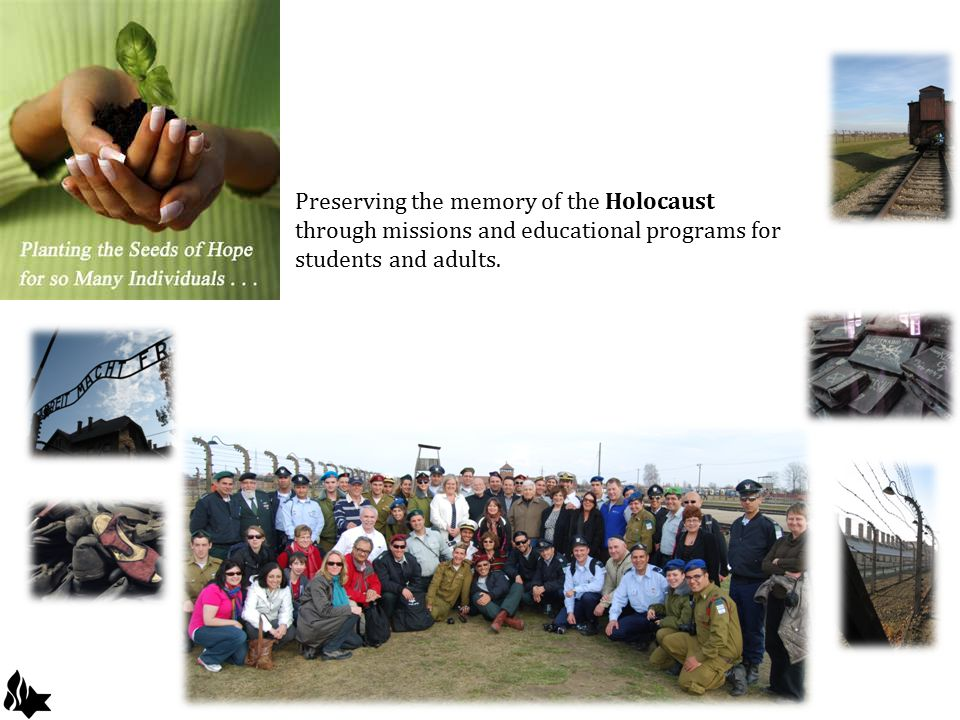 Preserving the memory of the Holocaust through missions and educational programs for students and adults.