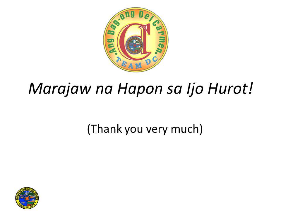 Marajaw na Hapon sa Ijo Hurot! (Thank you very much)