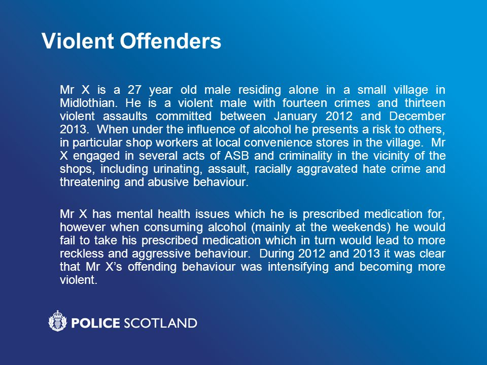 Conclusion The prevention of violence and antisocial behaviour in Midlothian is not an initiative, it is daily business supported by sound partnership governance.