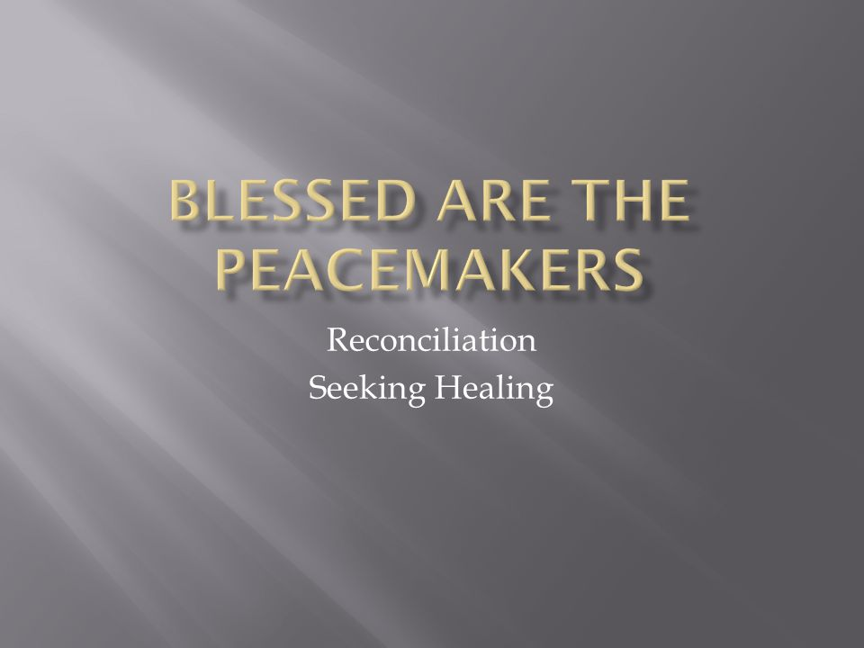 Reconciliation Seeking Healing