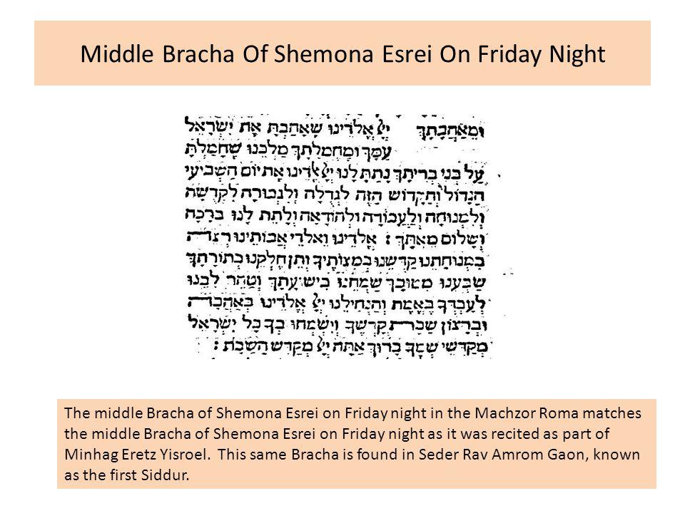 Middle Bracha Of Shemona Esrei On Friday Night The middle Bracha of Shemona Esrei on Friday night in the Machzor Roma matches the middle Bracha of She