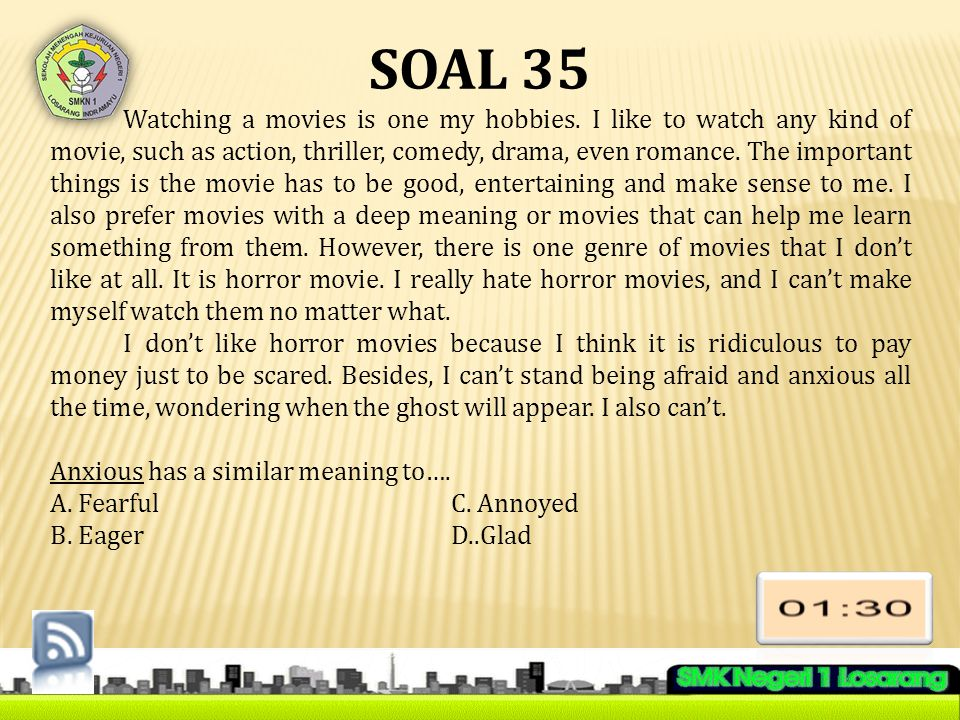 SOAL 35 Watching a movies is one my hobbies.