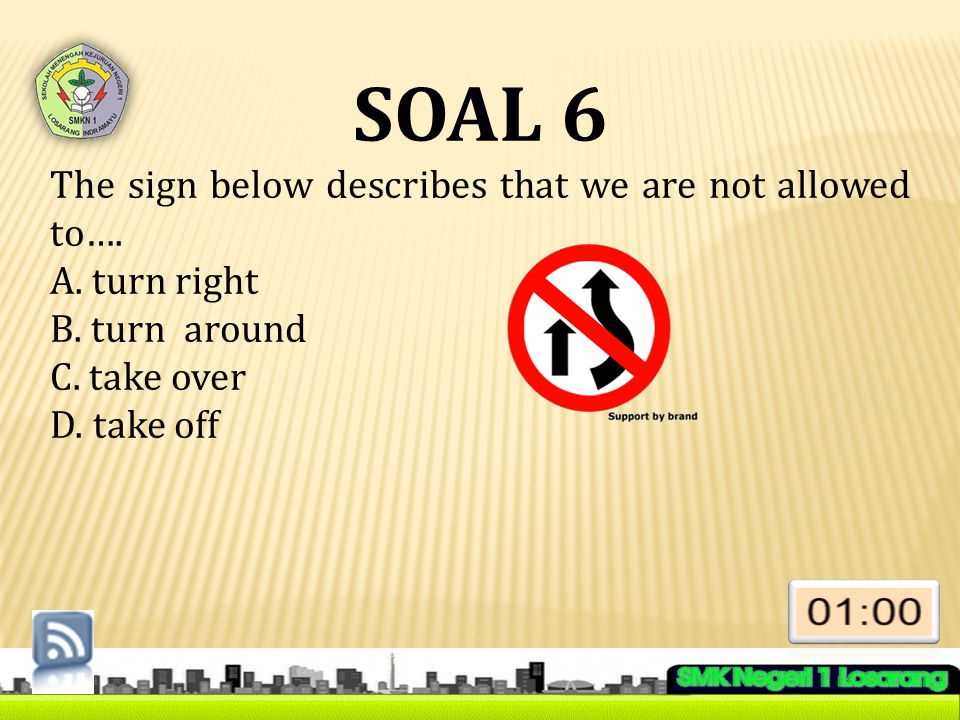 SOAL 6 The sign below describes that we are not allowed to….