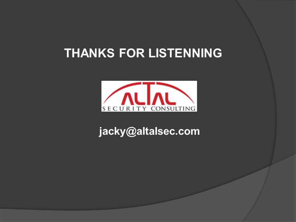 THANKS FOR LISTENNING jacky@altalsec.com