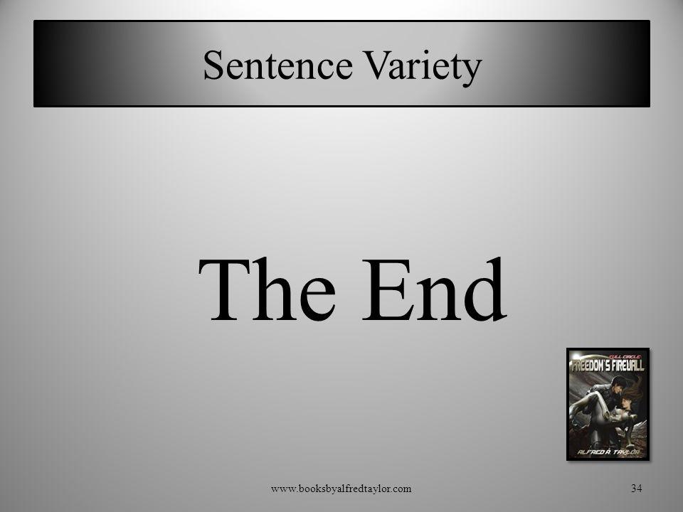 Sentence Variety The End www.booksbyalfredtaylor.com34
