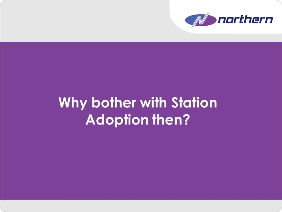 Why bother with Station Adoption then?