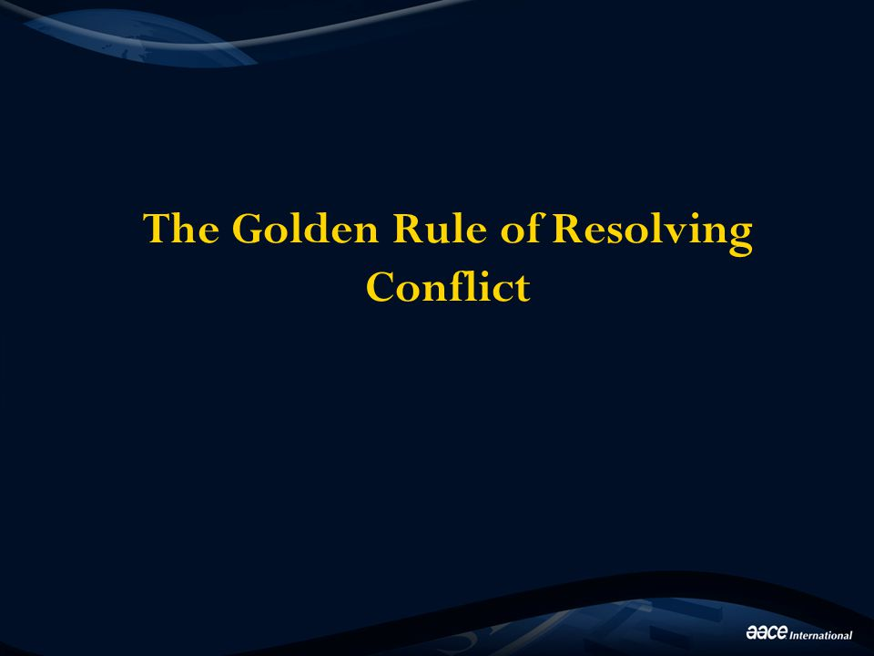 The Golden Rule of Resolving Conflict