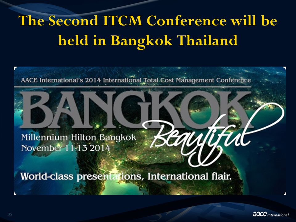 The Second ITCM Conference will be held in Bangkok Thailand 35