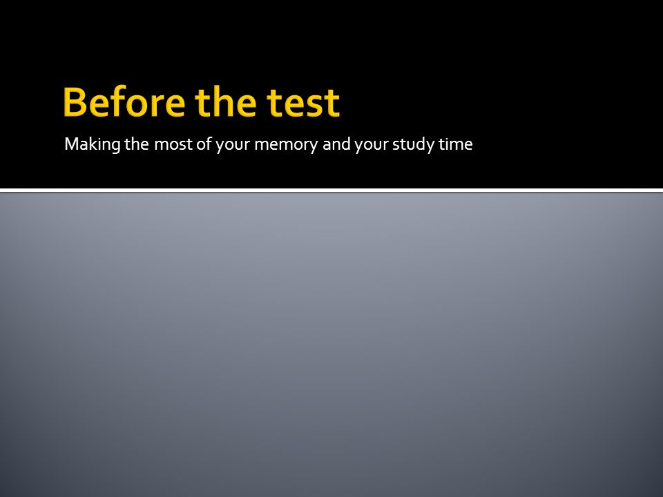 Making the most of your memory and your study time