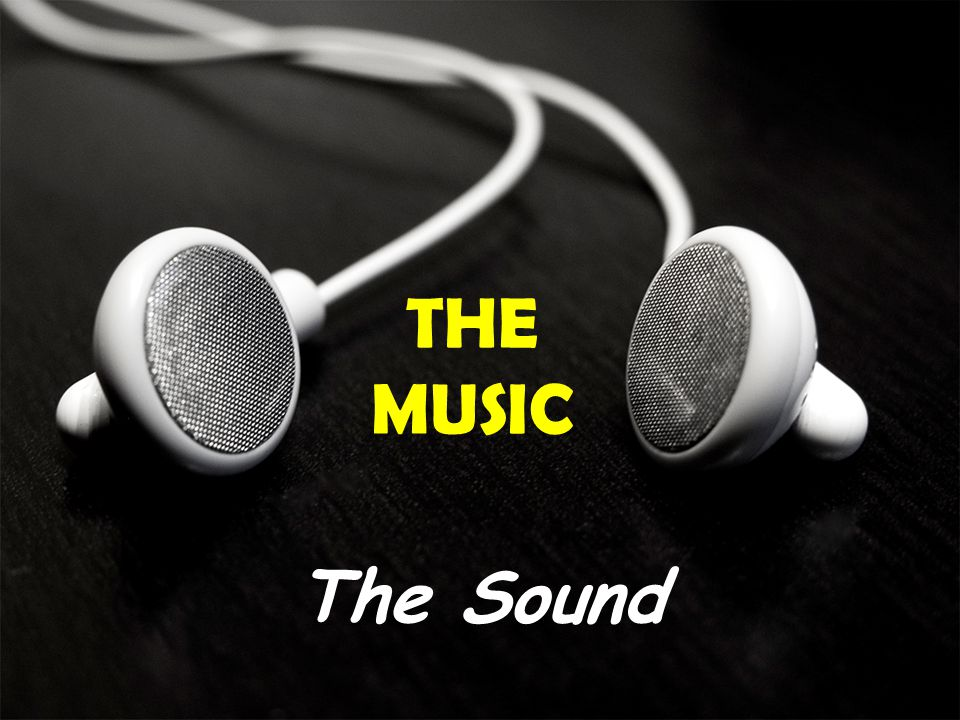 THE MUSIC The Sound