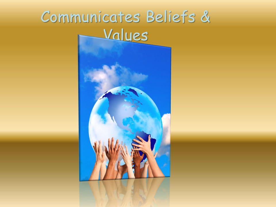 Communicates Beliefs & Values